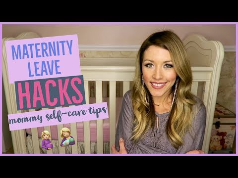 MATERNITY LEAVE HACKS 🤰🏼🤱🏼 | MOMMY SELF CARE TIPS FOR ALL MOMS 💇🏼‍♀️💅🏼