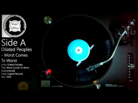 Dilated Peoples  Worst Comes To Worst Full 12 Single HD