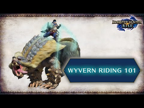 Monster Hunter Rise: Hunting 101 – Wyvern Riding