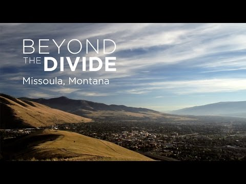 Beyond The Divide: Welcome to Missoula