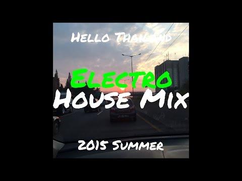 Hello Thailand 2015 Summer Electro House Mix