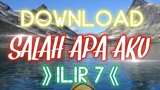 Download Lagu Download Lagu Entah Apa Yang Merasukimu - Ilir 7 MP3