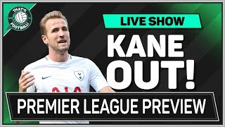 Harry KANE Out Of Manchester United vs Tottenham Game!