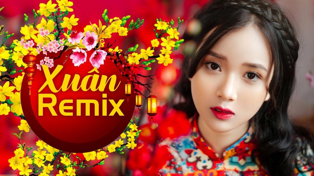 Xuân Xuân Ơi Xuân Đã Về Remix Mới Cứng 2020 - Nhạc Xuân Remix, Nhạc Tết Dj lan Tỏa Không Khí Xuân về