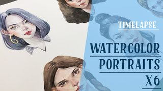 Watercolor portraits x 6!