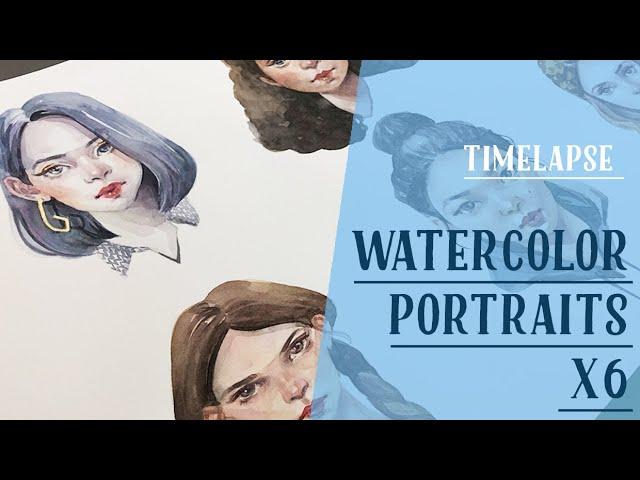 Watercolor portraits x 6!