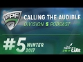 Winter 2017 - Division 5 - Calling The Audible Episode 5