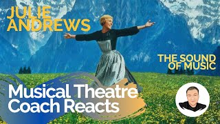 Musical Theatre Coach Reacts (JULIE ANDREWS), The Sound Of Music