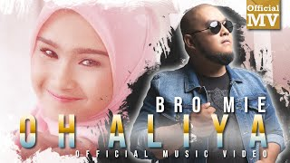 Download Bro Mie - Oh Aliya mp3