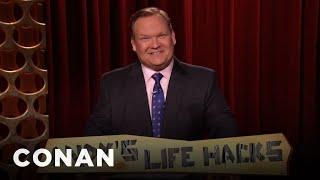 Andy's Life Hacks!  - CONAN on TBS