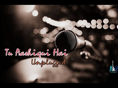 Tu Aashiqui Hai Unplugged | Jhankaar Beats | KK | Official