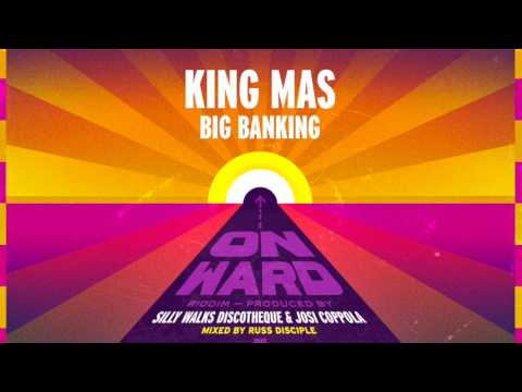 King Mas - Big Banking prod. by Silly Walks Discotheque & Josi Coppola