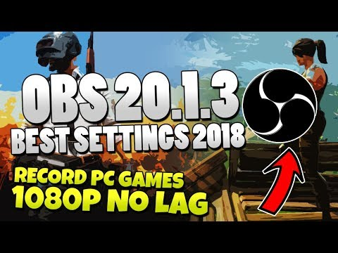 OBS Studio 20.1.3 Tutorial - Best Recording Settings 2018 - HIGH QUALITY, NO LAG, 1080p 60fps