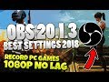 OBS Studio 20.1.3 - Best Settings Tutorial 2018 - HIGH QUALITY, NO LAG, 1080p 60fps
