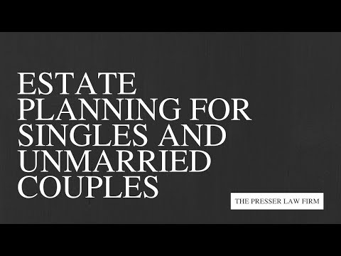 Estate Planning for Singles And Unmarried Couples