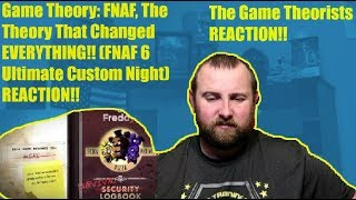 Game Theory: FNAF, The Theory That Changed EVERYTHING!! (FNAF 6 Ultimate Custom Night) REACTION!!