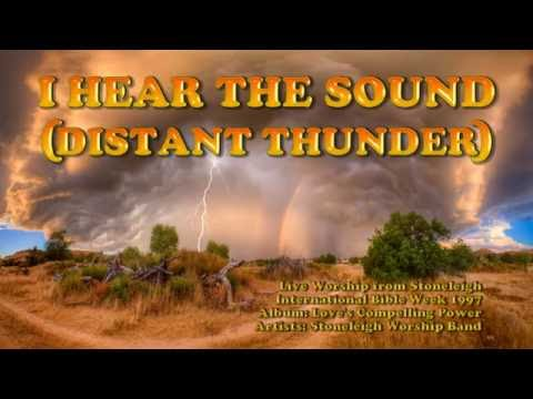 I Hear the Sound (Distant Thunder) - Stoneleigh Worship Band (with Lyrics)