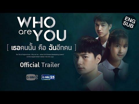 Who are you เธอคนนั้น คือ ฉันอีกคน [Official Trailer]
