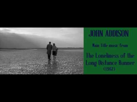 John Addison: music from The Loneliness of the Long Distance Runner (1962)