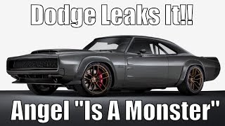 "Dodge Leaks It! Angel ""Is A Monster""! It Will Run Low 9's!"