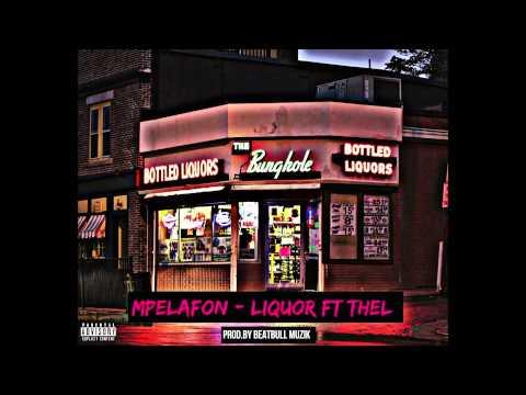 Mpelafon - Liquor Ft Thel (Official Audio)