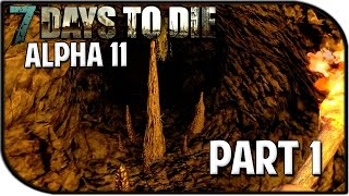 "7 Days to Die Alpha 11 Gameplay Part 1 - ""ALPHA 11, CAVES, BOWS, BRIDGES & MORE"""