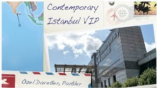 Contemporary Istanbul'a VIP Katılım (Partiler, Davetler, At First Sight)