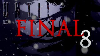 Cry Plays: Until Dawn [P8] [Final]