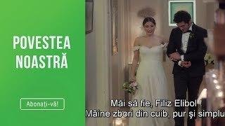 Povestea noastra (18.04.2019) - Baris si Filiz se casatoresc! | Joi - vineri, de la 20:00!