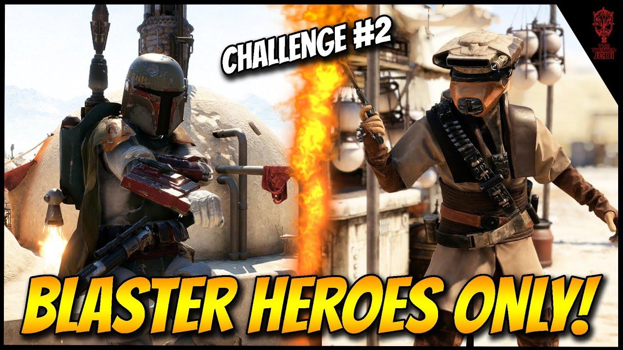 Challenge Series Episode #2! Blaster Heroes Only (2 Games) - Star Wars Battlefront 2 Gameplay