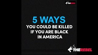 DEBUNKING 23 Ways You Could Be Killed If You Are Black in America