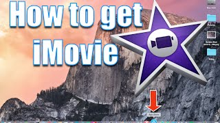 iMovie Tutorial 2015 - How to get iMovie for Your Mac