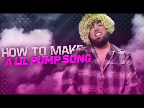 How To Make a Lil Pump Song