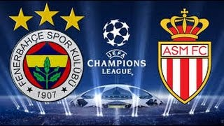 Fenerbahçe 2 - 1 Monaco Şampiyonlar Ligi 3. Ön Eleme Turu l ÖZET