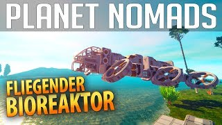 PLANET NOMADS #07 | Fliegender Bioreaktor | Gameplay German Deutsch thumbnail