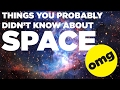 13 Things You Probably Didn't Know About Space