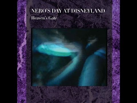 Heaven's Gate (Unofficial Album) - Nero's Day at Disneyland