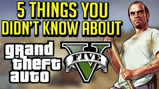 5 Things You Didn't Know About Grand Theft Auto 5 (GTA 5)