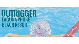 Ocean view, Outrigger Laguna Phuket Beach Resort