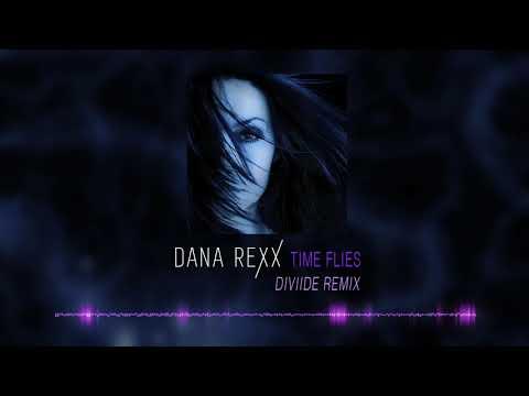Dana Rexx - Time Flies (Diviide Remix)