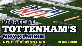 UPDATE AT TOTTENHAM'S NEW STADIUM: NFL Pitch Being Laid, More Seats Installed, Roof - 20 June 2018