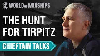 Chieftain Talks: The Hunt for Tirpitz