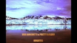UGO BORGHETTI x PRETTY SOLERO - BOGATELL