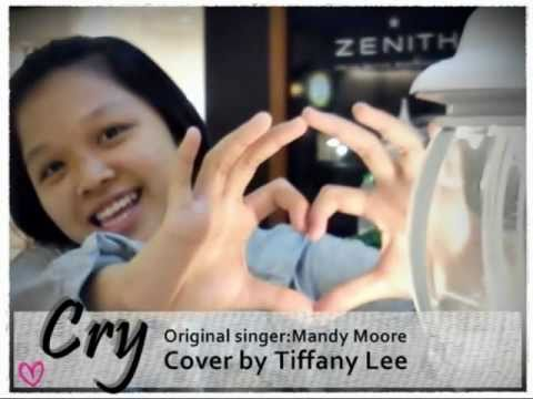Mandy Moore-Cry (cover By Tiffany Lee Rouyen )