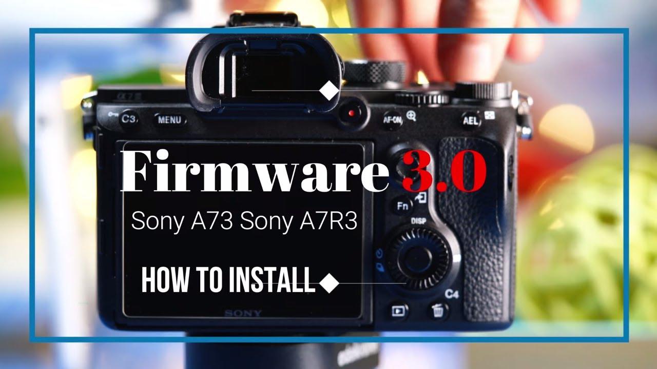 Sony Firmware Update 3 0| How to update Firmware Sony A7iii |A7Riii|