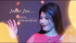 Jaane Jaa Dhoondta Phir Raha | Female Cover Version | Ft.Nandita Bhanja