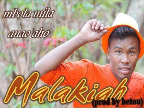 Malakiah mbola mila anao aho(prod by betou)