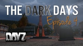 The Dark Days - Hardcore Ep4 - DayZ Standalone