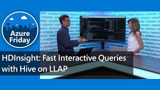 HDInsight: Fast Interactive Queries with Hive on LLAP | Azure Friday