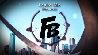 Showmain - Leave Me